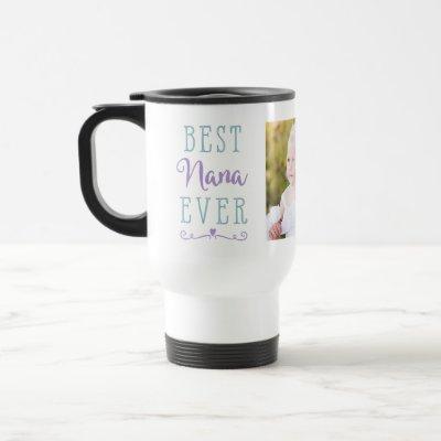 Best Nana Ever Purple Teal Custom Photo Travel Mug