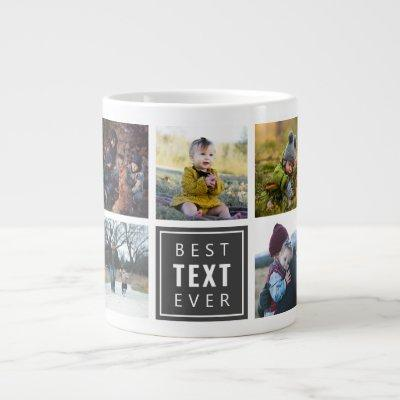 "Best ""Your Text Here"" Ever Custom Photo Giant Coffee Mug"