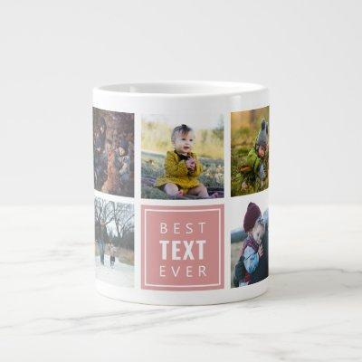 "Best ""Your Text Here"" Ever Custom Photo Giant Coffee Mug"