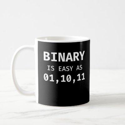 Binary Is As Easy As 01, 10, 11 Programmer Coding Coffee Mug