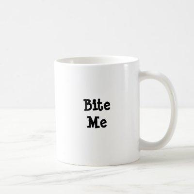 """""""Bite Me"""" Coffee Mug"""