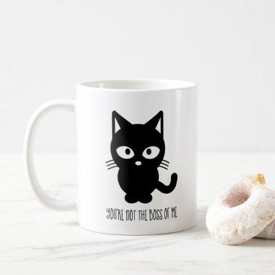 Black Cat   You're Not the Boss of Me Coffee Mug