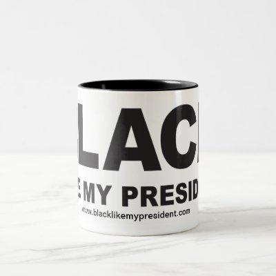 black like my president mug - LARGE TYPE