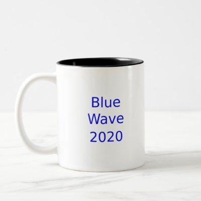 Blue Wave 2020 - Democrat Presidential Election Two-Tone Coffee Mug