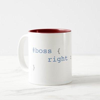 Boss is Always Right Funny CSS Two-Tone Coffee Mug