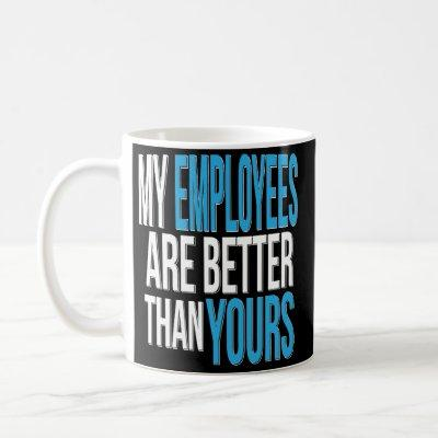 Boss Manager Supervisor Funny Coffee Mug Boss' Day