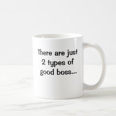 Boss Mug - Funny - Just 2 Types of Boss Saying