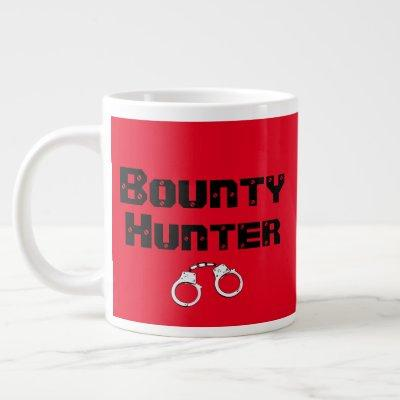 Bounty Hunter I've Come to Collect Funny Red Giant Coffee Mug