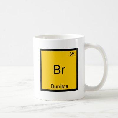 Br - Burritos Chemistry Element Symbol Funny Coffee Mug