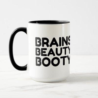 BRAINS BEAUTY BOOTY FUNNY QUOTES MUG