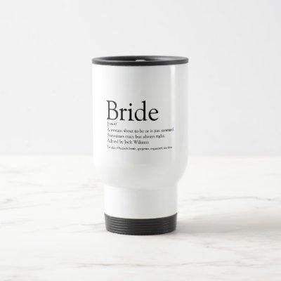 Bride Definition, Bridal Shower, Wedding Travel Mug