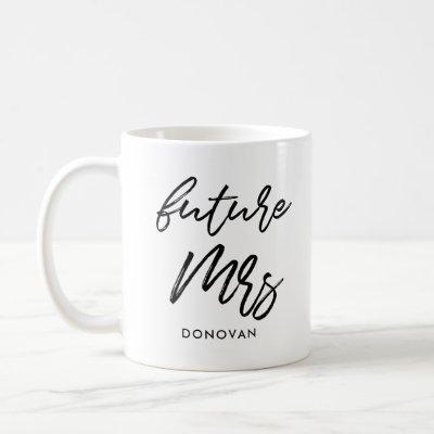 Bride to be Future Mrs Coffee Mug