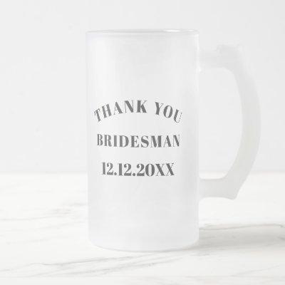 Bridesman Thank You Frosted Glass Beer Mug