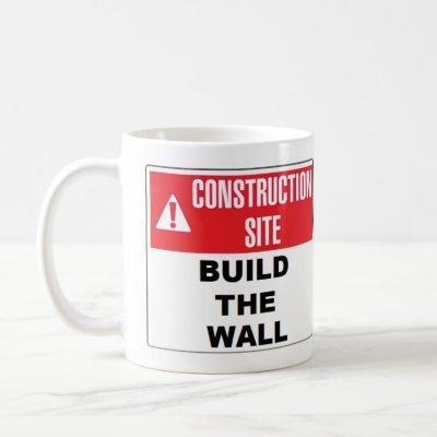 """""""Build the Wall"""" Mug"""