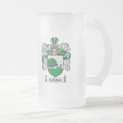 CALLAHAN FAMILY CREST -  CALLAHAN COAT OF ARMS FROSTED GLASS BEER MUG