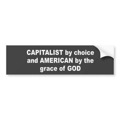 Capitalist by choice bumper sticker