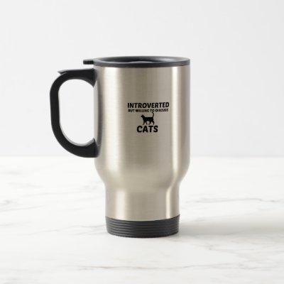 CATS INTROVERTED BUT WILLING TO DISCUSS TRAVEL MUG