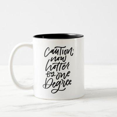Caution Hotter by One Degree 2021 Hand Lettered Two-Tone Coffee Mug