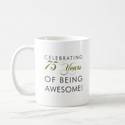 Celebrating 75 Years Of Being Awesome Mug