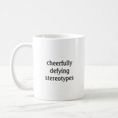 Cheerfully Defying Stereotypes Mug