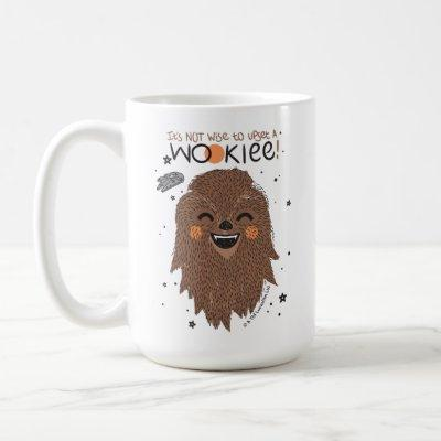 Chewbacca | It's Not Wise to Upset a Wookie Coffee Mug