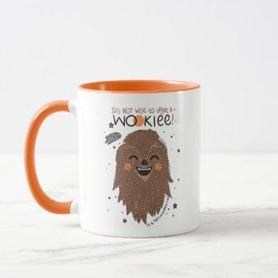 Chewbacca | It's Not Wise to Upset a Wookie Mug
