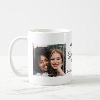 Chic Minimal Photo | Will You Be My Bridesmaid Coffee Mug