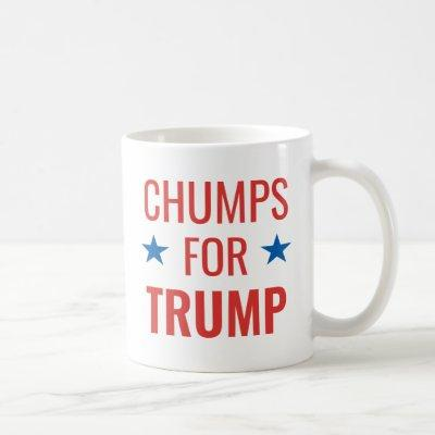 Chumps for TRUMP Coffee Mug