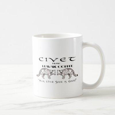 Civet Brand Luwak Coffee - Man that S*** is good! Coffee Mug