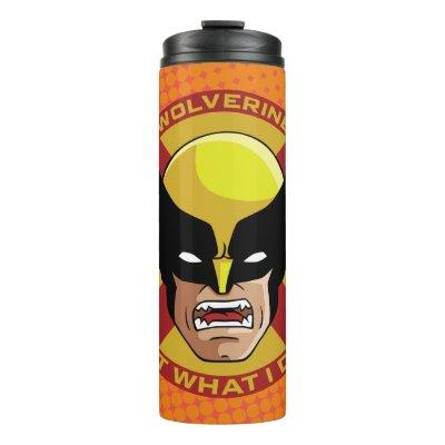 "Classic X-Men | Wolverine ""Best At What I Do, Bub"" Thermal Tumbler"
