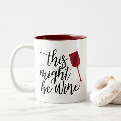 Classy This Might Be Wine Coffee Mug-Red Wine Two-Tone Coffee Mug