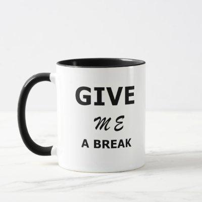 Coder Coding HTML Give me a break Programmer Mug