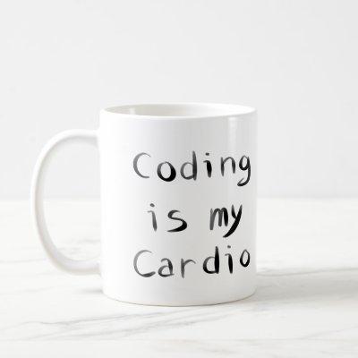 Coding is my Cardio Funny Programmer Coder Coffee Mug