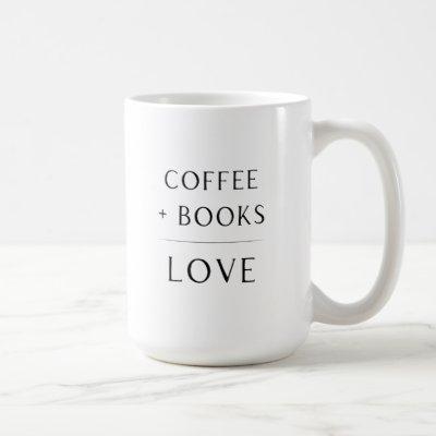 Coffee + Books + Love Mug