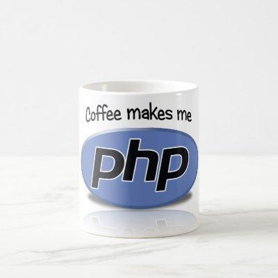 Coffee Makes Me php Coffee Mug