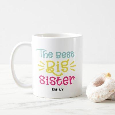 Colorful The Best Big Sister Cute Hand Lettered Coffee Mug