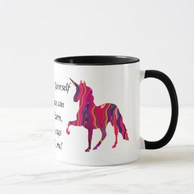 Colorful unicorn mug with cute saying on it
