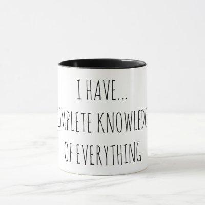 COMPLETE KNOWLEDGE OF EVERYTHING MUG