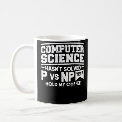 Computer Science P Vs Np Coffee Programmer Coding Coffee Mug