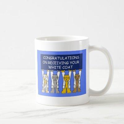 Congratulations on Receiving  White Coat Coffee Mug