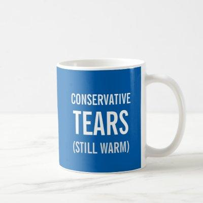 Conservative Tears Still Warm Coffee Mug