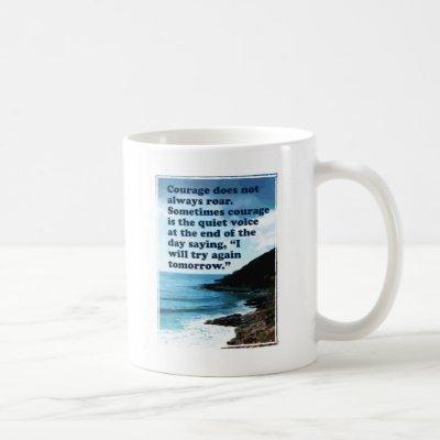 Courage Does Not Always Roar Mug