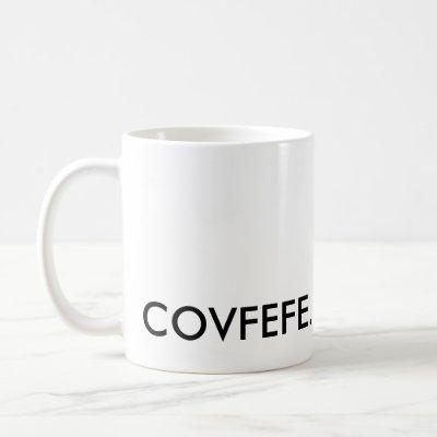 Covfefe. Coffee Mug