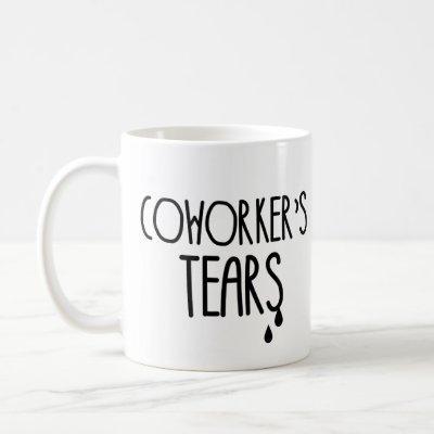 Coworker's Tears Coffee Mug