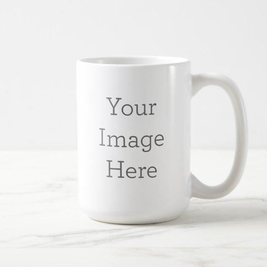 Create Your Own 15oz Coffee Mug