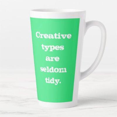 Creative Types are Seldom Tidy - Green Mug