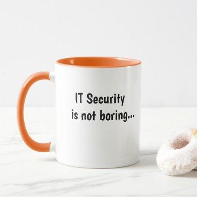 Cruel But Funny IT Security Manager Quote Joke Mug