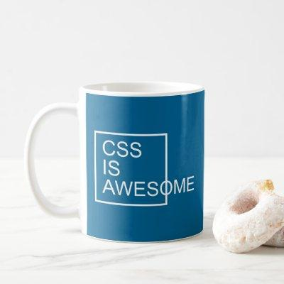 CSS Is Awesome Funny Geek Quote Coffee Mug