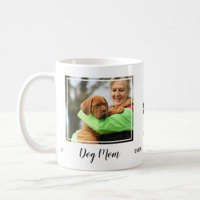 Custom Best Dog Mom Ever Pet Photo Coffee Mug