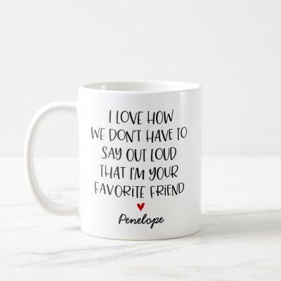 Custom Favorite Friend Coffee Mug
